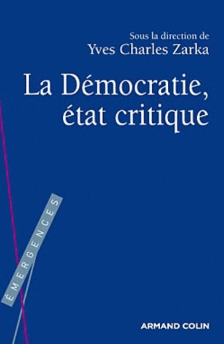 LA DEMOCRATIE, ETAT CRITIQUE
